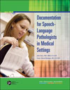 Documentation for Speech-Language Pathologists in Medical Settings