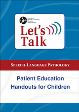 Let's Talk SLP: Patient Education Handouts for Children