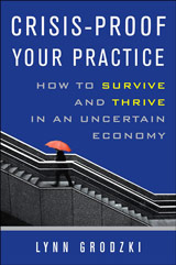 Crisis-Proof Your Practice: How to Survive and Thrive in an Uncertain Economy