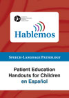 Hablemos Patient Education Handouts for Children en Español