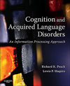 Cognition and Acquired Language Disorders: An Information Processing Approach