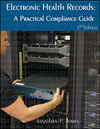Electronic Health Records: A Practical Compliance Guide, 3rd Edition