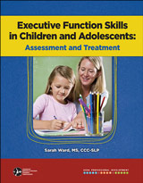 Executive Function Skills in Children and Adolescents: Assessment and Treatment
