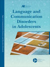 Language and Communication Disorders in Adolescents