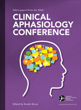Select Papers from the 42nd Clinical Aphasiology Conference