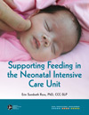 Supporting Feeding in the Neonatal Intensive Care Unit (NICU)