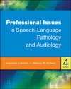 Professional Issues in Speech-Language Pathology and Audiology, 4th Edition