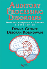 Auditory Processing Disorders: Assessment, Management, and Treatment (Second Edition)