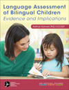 Language Assessment of Bilingual Children: Evidence and Implications