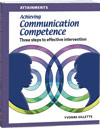 Achieving Communication Competence: Three steps to effective intervention