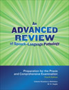An Advanced Review of Speech–Language Pathology: Preparation for the Praxis and Comprehensive Examination–Fourth Edition