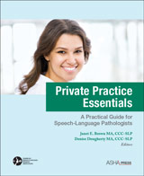 Private Practice Essentials: A Practical Guide for Speech-Language Pathologists