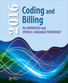 2016 Coding and Billing for Audiology and Speech-Language Pathology