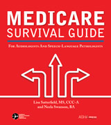 The Medicare Survival Guide for Audiologists and Speech-Language Pathologists