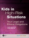 Kids in High-Risk Situations: Your Legal and Ethical Obligations