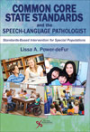 Common Core State Standards and the Speech-Language Pathologist
