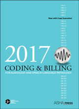 2017 Coding and Billing for Audiology and Speech-Language Pathology