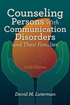 Counseling Persons With Communication Disorders and Their Families, 6th Edition
