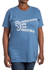 Audiologists are Ear-Resistible T-shirt