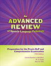 An Advanced Review of Speech–Language Pathology: Preparation for the Praxis and Comprehensive Examination–Fifth Edition
