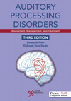 Auditory Processing Disorders: Assessment, Management, and Treatment, 3rd Edition
