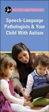 Speech-Language Pathologists & Your Child With Autism