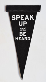 Speak Up and Be Heard Pennant