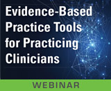 Evidence-Based Practice Tools for Practicing Clinicians