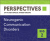 AAC Considerations for Neurogenic Communication Disorders