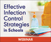 Effective Infection Control Strategies in Schools (Live Webinar)