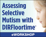 Assessing Selective Mutism with DIRFloortime