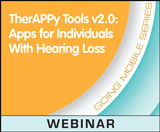 TherAPPy Tools v2.0: Apps for Individuals with Hearing Loss (On Demand Webinar)