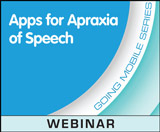 Apps for Apraxia of Speech (On Demand Webinar)