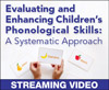 Evaluating and Enhancing Children's Phonological Skills: A Systematic Approach