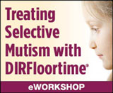 Treating Selective Mutism with DIRFloortime