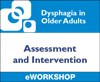 Dysphagia in Older Adults: Assessment and Intervention