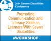 Promoting Communication and Literacy Skills in Learners With Severe Disabilities
