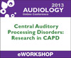 Central Auditory Processing Disorders (CAPD): Research