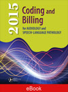 2015 Coding and Billing for Audiology and Speech-Language Pathology eBook