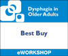 Dysphagia in Older Adults: Best Buy