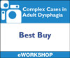 Complex Cases in Adult Dysphagia: Best Buy