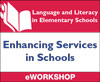Language and Literacy in Elementary Schools: Enhancing Services in Schools