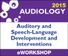 Cochlear Implants: Auditory and Speech-Language Development and Interventions