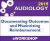 Cochlear Implants: Documenting Outcomes and Maximizing Reimbursement