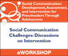 Social Communication Challenges: Discussions on Intervention