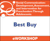 Social Communication: Development, Assessment, and Intervention for Preschoolers Through Adolescents Best Buy