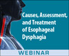 Causes, Assessment, and Treatment of Esophageal Dysphagia (Live Webinar)