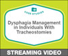 Dysphagia Management in Individuals With Tracheostomies