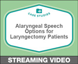 Alaryngeal Speech Options for Laryngectomy Patients