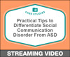 Practical Tips to Differentiate Social Communication Disorder From Autism Spectrum Disorder